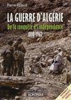 La guerre d'Algérie, de la conquête à l'indépendance, 1830-1962