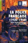La police francaise (1930-1950) ; entre bouleversements et permanences