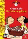 Crazy cake ; un drôle de gâteau