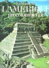 Le Monde De L'Amerique Precolombienne