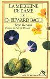 La medecine de l'ame du docteur edward bach