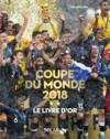 Le livre d'or de la coupe du monde (édition 2018)
