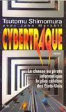 Cybertraque: La Chasse Au Pirate Informatique Le Plus Celebre Des Etats Unis