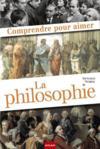 Comprendre pour aimer la philosophie
