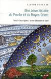 Une brève histoire du Proche et du Moyen-Orient t.1 ; des origines à la mort d'Alexandre le Grand
