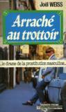 Arrache Au Trottoir, Le Drame De La Prostitution Masculine