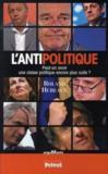 L'antipolitique ; peut-on avoir une classe politique encore plus nulle ?