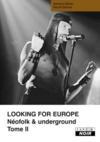 Looking For Europe T.2 ; Neofolk & Underground