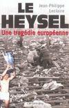 Le Heysel ; une tragédie européenne