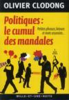 Politiques, le cumul des mandales ; petites phrases, bévues et mots assassins