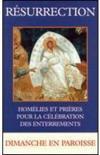 Résurrection ; homélies et prières pour la célébration des enterrements ; dimanche en paroisse