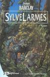 Les légendes des Ravens t.1 ; Sylvelarmes