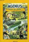 Agenius A Travers Les Siecles, Ou La Petite Histoire De L