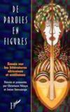 De paroles en figures ; essais sur les littératures africaines et antillaises