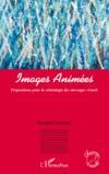Images animées ; propositions pour la sémiologie des messages visuels