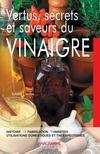 Vertus, secrets et saveurs du vinaigre