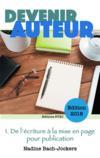 Devenir auteur t.1 ; de l'écriture à la mise en page pour publication (édition 2018)