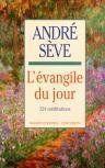 Evangile Du Jour (L') - 324 Meditations ...