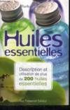 Huiles essentielles ; description et utilisation de plus de 200 huiles essentielles