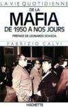 La Vie Quotidienne De La Mafia De 1950 A Nos Jours
