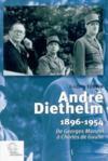 Andre Diethelm 1896-1954 ; De Mandel A De Gaulle