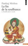 La fin de la souffrance ; le bouddha dans le monde