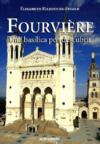Fourvière ; una basilica por descubrir