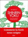 Shinrin yoku ; l'art et la science du bain de forêt