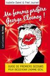 Ma femme préfère George Clooney ! guide de premiers secours pour (re)devenir l