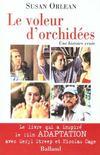 Le Voleur D'Orchidees ; Une Histoire Vraie