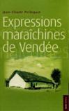 Expressions maraîchines de Vendée