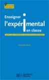 Enseigner l'expérimental en classe ; vers une véritable culture scientifique