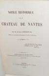 Notice Historique sur le Château de Nantes, par M. Charles Bougouin fils, membre de la Société archéologique de la Loire-Inférieure.