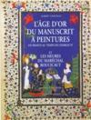 L'âge d'or du manuscrit à peintures en France ; au temps de Charles VI et les heures du maréchal Boucicaut