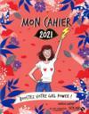 MON CAHIER ; girl power (édition 2021)