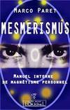 Mesmerismus ; manuel interne de magnétisme personnel