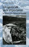 Un génocide sans importance ; la France et le vatican au Rwanda
