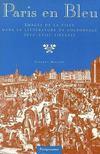 Paris En Bleu ; Images De La Ville Dans Litterature De Colportage, Xvi-Xviii Siecles