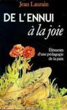 De L'Ennui A La Joie Elements D'Une Pedagogie De La Paix