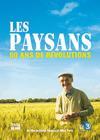 Les Paysans, 60 Ans De Révolutions