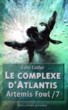 Artemis fowl t.7 ; le complexe d'Atlantis