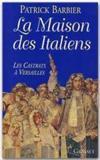 La maison des Italiens ; les Castrats à Versailles