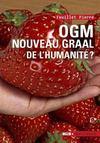 OGM, nouveau Graal de l