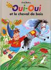 Oui-Oui Et Le Cheval De Bois