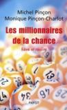 Les millionnaires de la chance ; rêve et réalité