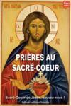 Prières au Sacré-Cœur ; Sacré-Cœur de Jésus, sauvez-nous !