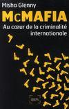 McMafia ; enquête au coeur de la criminalité internationale