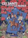 Ces saints qui protégèrent la France