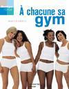 A Chacune Sa Gym