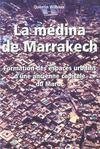 La Medina De Marrakech ; Formation Des Espaces Urbains D'Une Ancienne Capitale Du Maroc
